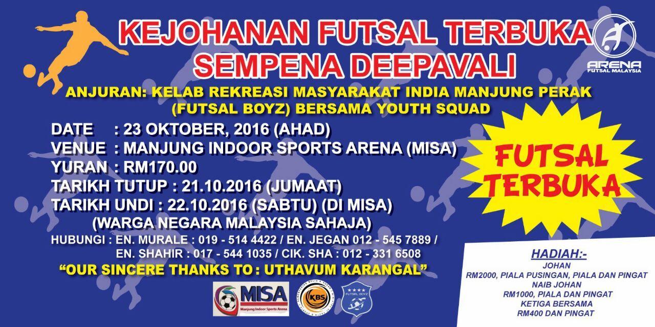 Kejohanan Futsal Terbuka Sempena Deepavali @ Manjung Indoor Sports Arena (MISA)