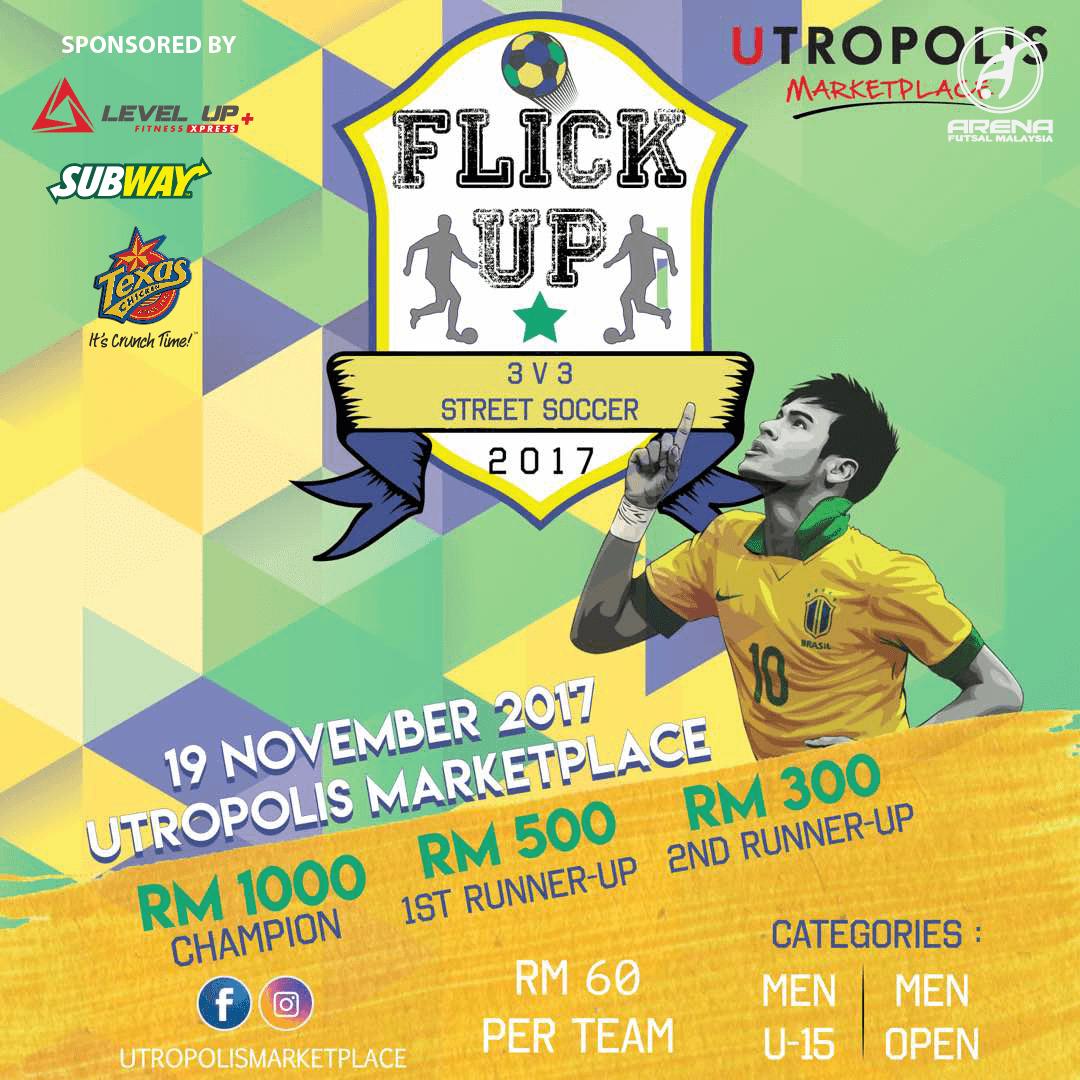 Flick Up 3v3 Street Soccer @ Utropolis Marketplace, Glenmarie Shah Alam