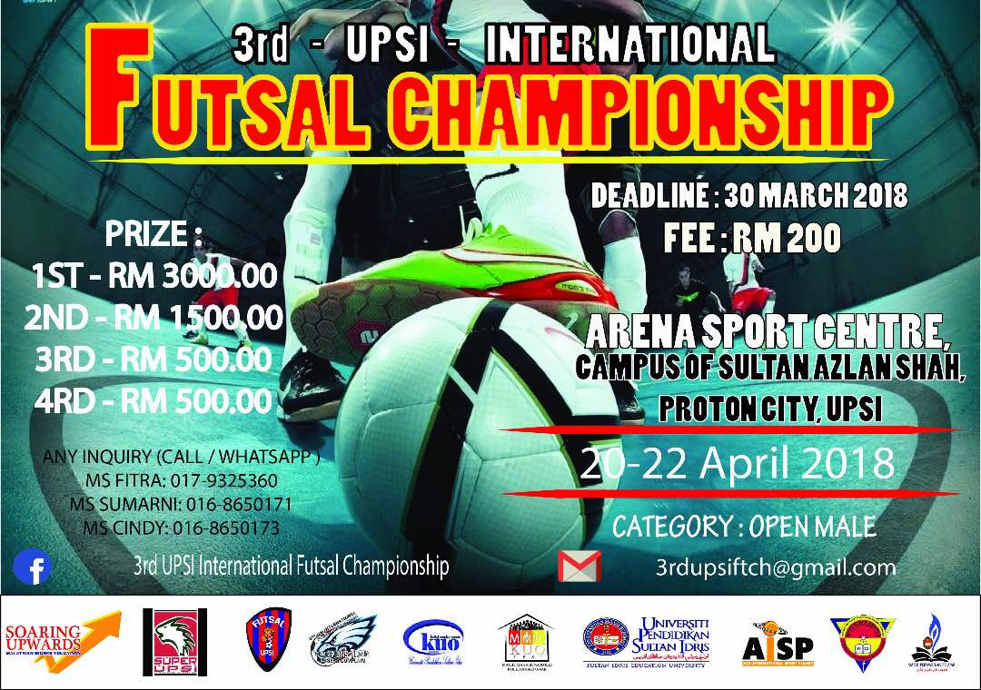 3rd UPSI International Futsal Championship @ Arena Sports Centre, Campus Of Sultan Azlan Shah, Proton City UPSI