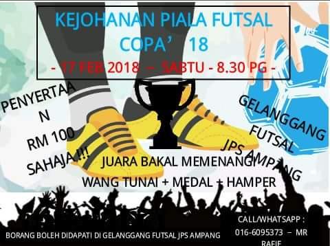 Kejohanan Piala Futsal Copa' 2018 @ Gelanggang Futsal JPS Ampang