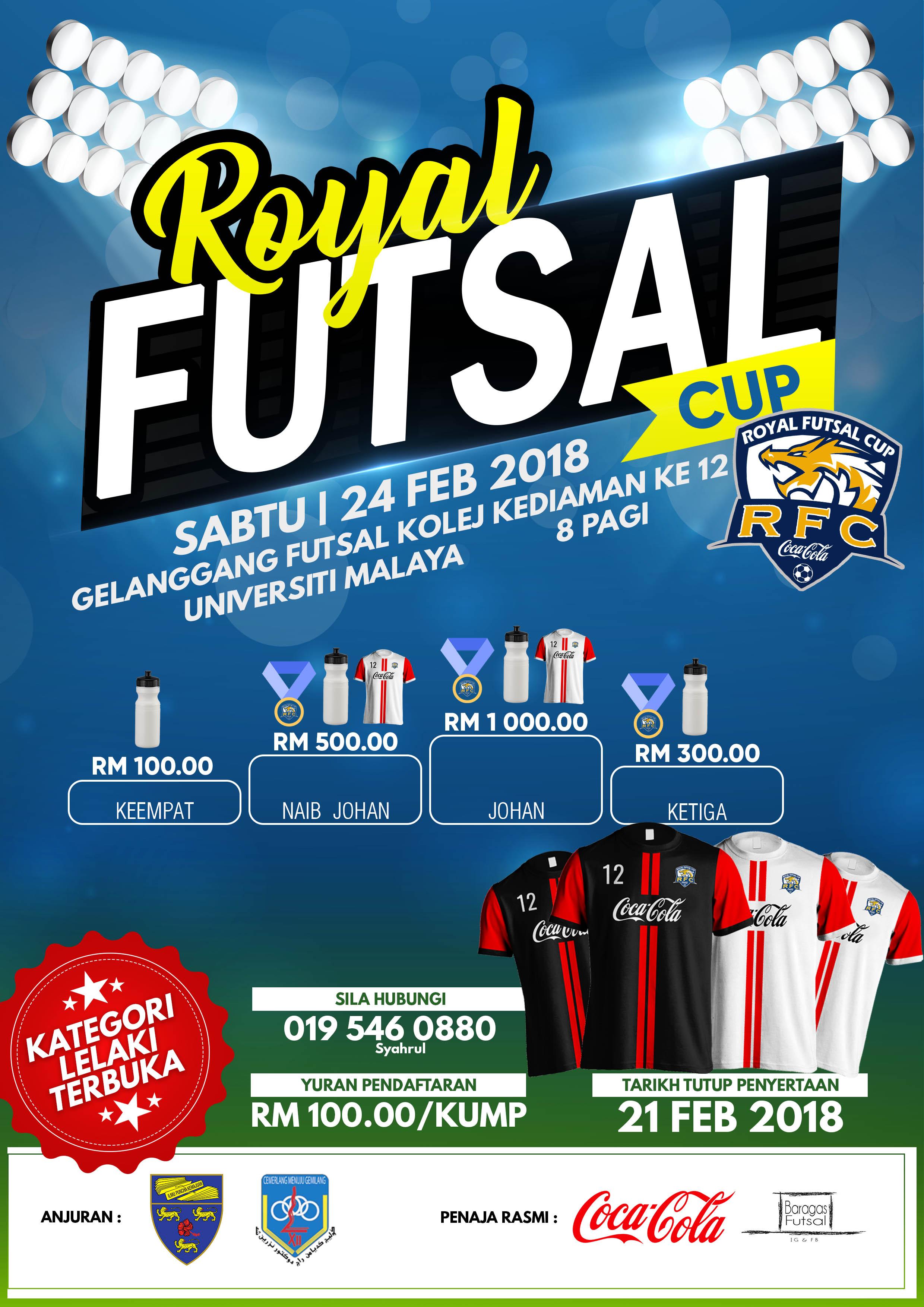 Royal Futsal Cup @ Gelanggang Futsal Kolej Kediaman Ke 12, Universiti Malaya