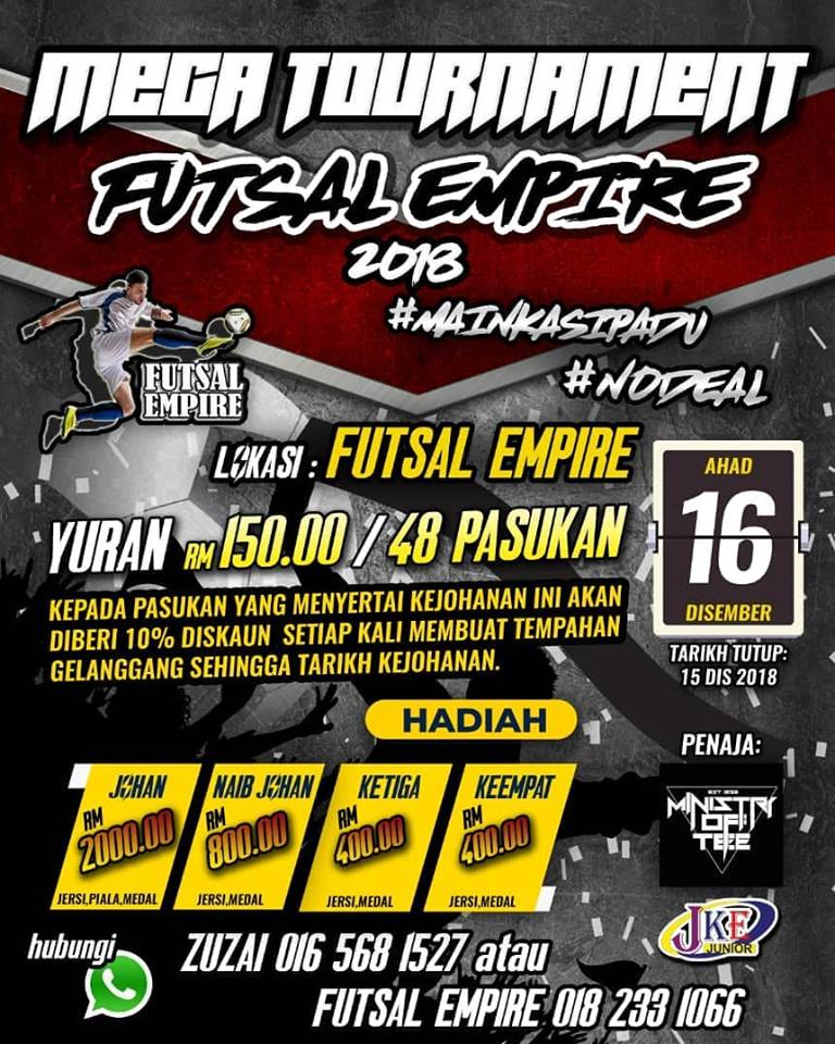 Mega Tournament Futsal Empire 2018 @ Futsal Empire, Perak