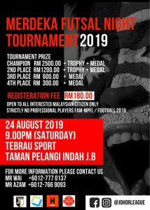 Merdeka Futsal Night Tournament 2019 @ Tebrau Sport Taman Pelangi Indah, JB